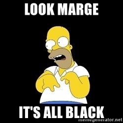 look-marge - look marge it's all black