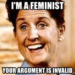 Smartass Alice - i'm a feminist your argument is invalid