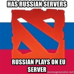 Dota2 Russian - HAS RUSSIAN SERVERS    RUSSIAN plays on eu SERVER