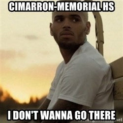 Breezy23 - Cimarron-Memorial Hs I Don't wanna go there