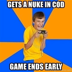 Annoying Gamer Kid - gets a nuke in cod game ends early