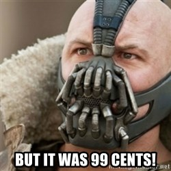 Bane -  but it was 99 cents!