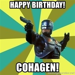 Robocop - Happy birthday! Cohagen!