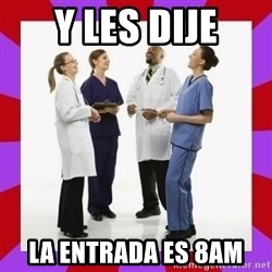 Doctors laugh - Y les dije La entrada es 8aM