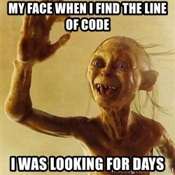 Gollum with ring - my face when i find the line of code i was looking for days