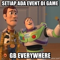 ORIGINAL TOY STORY - Setiap Ada event di game gb everywhere