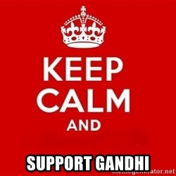 Keep Calm 3 -  support Gandhi