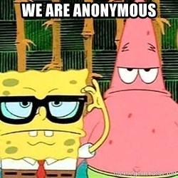 Serious Spongebob - we are anonymous