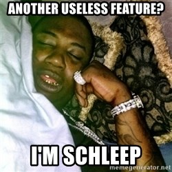 GUCCI IM SCHLEEP - Another useless feature? I'm schleep