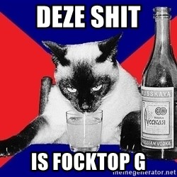 Alco-cat - DEZE SHIT IS FOCKTOP G