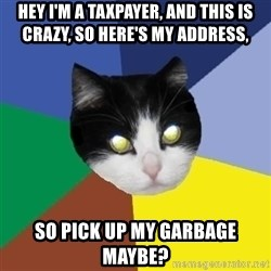 Winnipeg Cat - Hey I'm a taxpayer, and this is crazy, So here's my address, so pick up my garbage maybe?