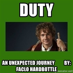 The Hobbit - DUTY An Unexpected Journey          By: Faclo Hardbottle