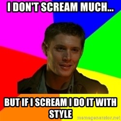 glorious Dean - I DON'T SCREAM MUCH... BUT IF I SCREAM I DO IT WITH STYLE