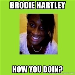 Stereotypical Black Girl - BRODIE HARTLEY  HOW YOU DOIN?