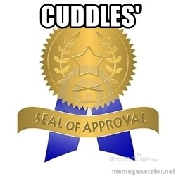 official seal of approval -  Cuddles'