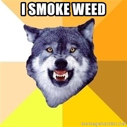 Courage Wolf - i smoke WEED