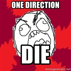 Rage FU - one direction die