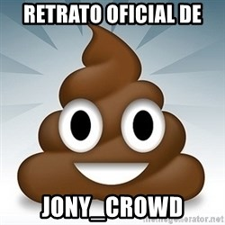 Facebook :poop: emoticon - Retrato oficial de Jony_Crowd