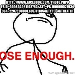 Close enough guy - http://www.facebook.com/photo.php?fbid=555854961108763&set=pb.100000527934964.-2207520000.1357411854&type=3&theater