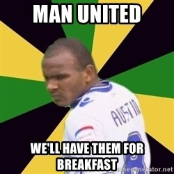 Rodolph Austin - MAN UNITED WE'LL HAVE THEM FOR BREAKFAST