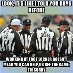 NFL Ref Meeting - look, it's like i told you guys before working at foot locker doesn't mean you can help us ref the game; i'm sorry