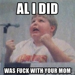 The Fotographing Fat Kid  - AL I DID Was fUck With Your mom