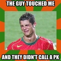 cristianoronaldo - The guy touched me and they didn't call a PK