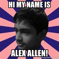 Los Moustachos - I would love to become X - HI MY NAME IS  ALEX ALLEN!