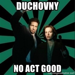 """Typical fans """"The X-files"""" - DUCHOVNY No act good"""