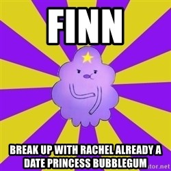 Caroçis1 - FINN BREAK UP WITH RACHEL ALREADY A DATE PRINCESS BUBBLEGUM