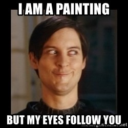 Tobey_Maguire - I AM A PAINTING BUT MY EYES FOLLOW YOU