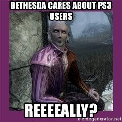 Sheogorath - BETHESDA CARES ABOUT PS3 USERS REEEEALLY?