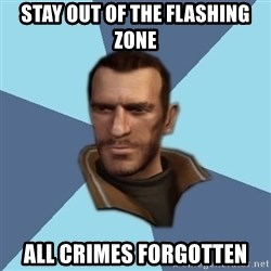 Niko - stay out of the flashing zone all crimes forgotten
