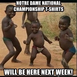 Dancing black kid - Notre Dame National championship t-shirts will be here next week!