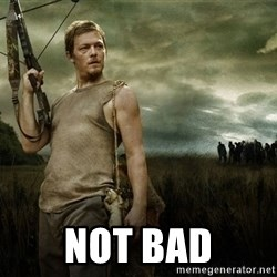 Daryl Dixon - NOT bad