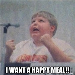 The Fotographing Fat Kid  -  I WANT A HAPPY MEAL!!