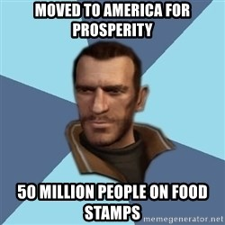 Niko - moved to america for prosperity 50 million people on food stamps
