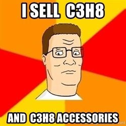 Hank Hill - I sell  C3H8 And  C3H8 accessories