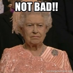 Queen Elizabeth Is Not Impressed  - NOT BAD!!