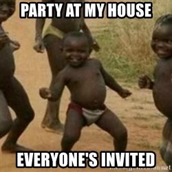 Black Kid - PARTY AT MY HOUSE EVERYONE'S INVITED