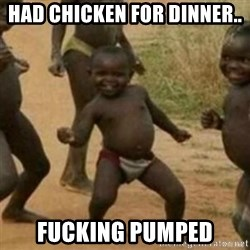 Black Kid - HAD CHICKEN FOR DINNER.. FUCKING PUMPED