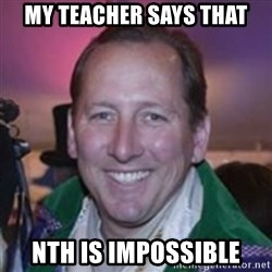 Pirate Textor - MY TEACHER SAYS THAT NTH IS IMPOSSIBLE