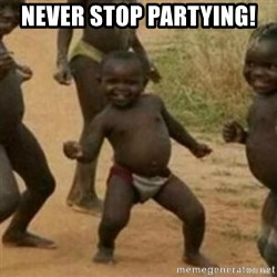 Black Kid - NEVER STOP PARTYING!