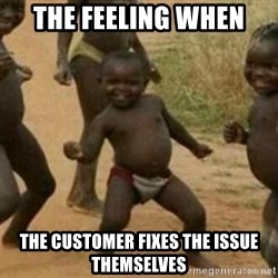 Black Kid - the feeling when the customer fixes the issue themselves