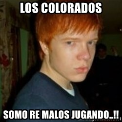 Flame_haired_Poser - los colorados somo re malos jugando..!!