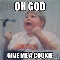 The Fotographing Fat Kid  - OH GOD GIVE ME A COOKIE
