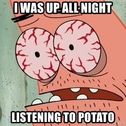 Stoned Patrick - i was up all night listening to potato
