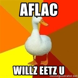 Technologically Impaired Duck - aflac willz eetz u