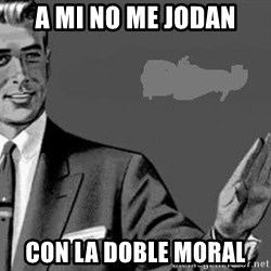 Correction Man  - A MI NO ME JODAN Con la doble moral