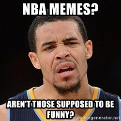 Javale Mcgee :) - NBA MEMES? aren't those supposed to be funny?